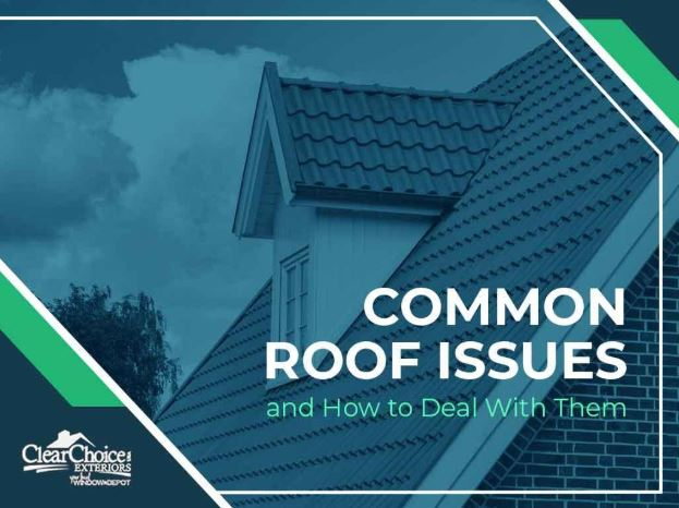 Common Roof Issues and How to Deal With Them