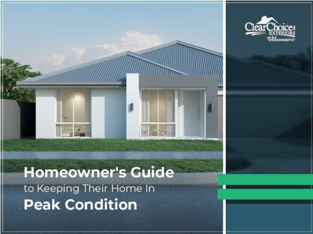 Homeowner's Guide to Keeping Your Home In Peak Condition