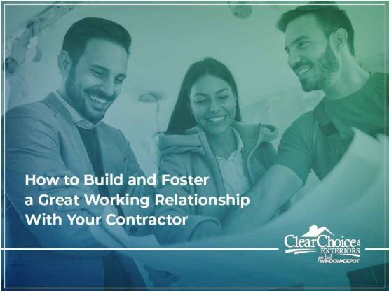 How to Build and Foster a Great Working Relationship With Your Contractor