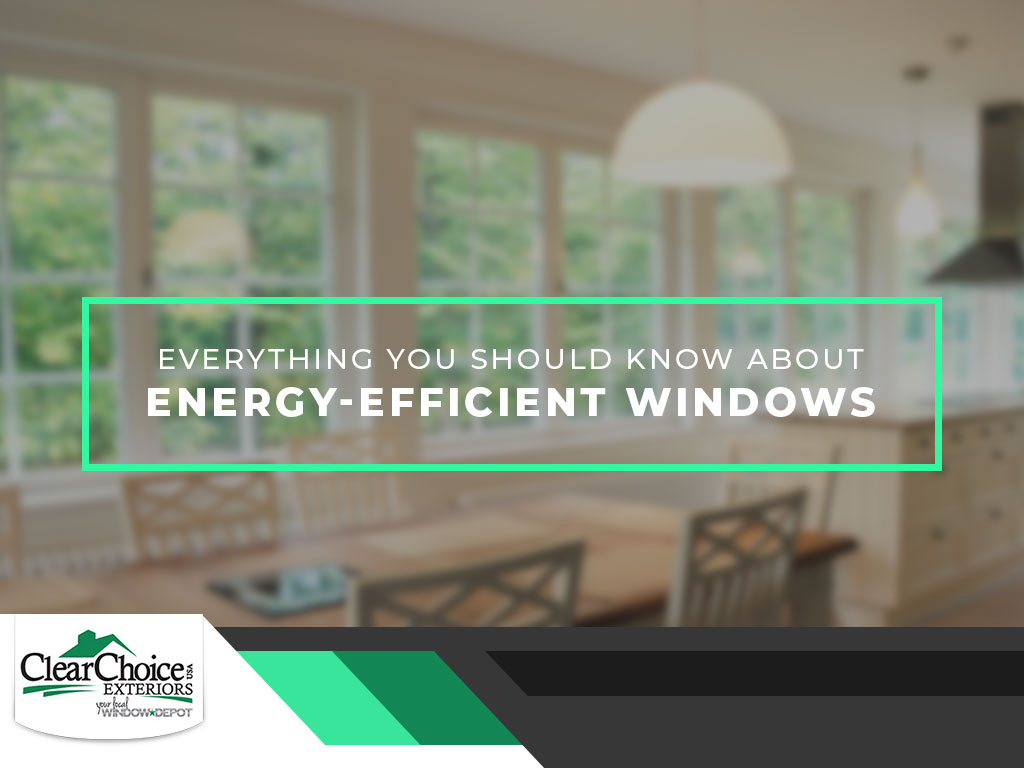 Everything You Should Know About Energy-Efficient Windows