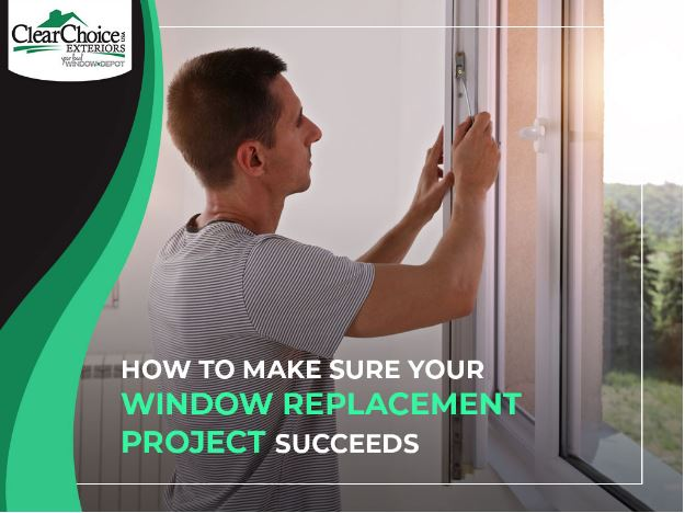 How to Make Sure Your Window Replacement Project Succeeds
